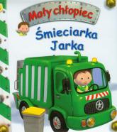 Śmieciarka Jarka Mały chłopiec - Emilie Beaumont | mała okładka