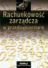 Rachunkowość zarządcza w przedsiębiorstwie - Edward Nowak | mała okładka