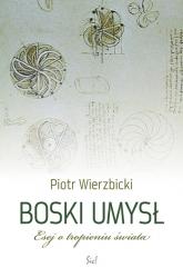 Boski umysł Esej o tropieniu świata - Piotr Wierzbicki | mała okładka