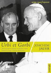 Urbi et Gorbi Jak chrześcijanie wpłynęli na obalenie reżimu komunistycznego w Europie Wschodniej - Joachim Jauer | mała okładka