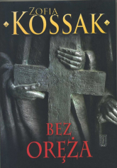 Bez oręża - Zofia Kossak   mała okładka