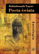 Poeta świata Antologia - Rabindranath Tagore | mała okładka