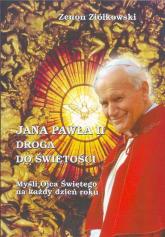 Jana Pawła II droga do świętości Myśli Ojca Świętego na każdy dzień roku - Zenon Ziółkowski | mała okładka