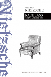 Nachlass Pisma z lat 1884 - 1885 - Friedrich Nietzsche   mała okładka