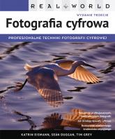 Real World Fotografia cyfrowa dla początkujących i średniozaawansowanych - Eismann Katrin, Duggan Seán, Grey Tim   mała okładka