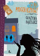 Stan podgorączkowy - Grażyna Bąkiewicz | mała okładka