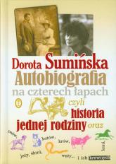 Autobiografia na czterech łapach czyli historia jednej rodziny - Dorota Sumińska | mała okładka