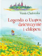 Legenda o Utopcu dziewczynie i chłopcu - Wanda Chotomska | mała okładka