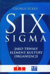 Six sigma jako trwały element kultury organizacji - George Eckes   mała okładka
