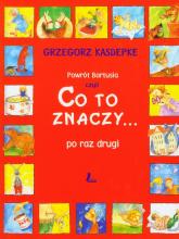 Powrót Bartusia czyli co to znaczy... po raz drugi - Grzegorz Kasdepke | mała okładka