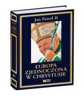 Europa zjednoczona w Chrystusie Antologia - Jan Paweł II | mała okładka