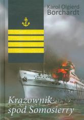 Krążownik spod Somosierry - Borchardt Karol Olgierd | mała okładka