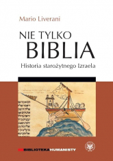 Nie tylko Biblia. Historia starożytnego Izraela - Mario Liverani   mała okładka