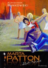 Marta Patton i złoty papirus - Aleksander Minkowski | mała okładka
