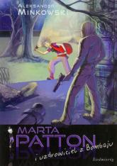 Marta Patton i uzdrowiciel z Bombaju - Aleksander Minkowski | mała okładka