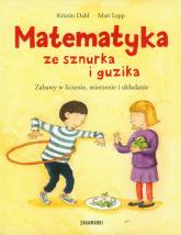 Matematyka ze sznurka i guzika Zabawy w liczenie, mierzenie i układanie - Dahl Kristin, Lepp Mati | mała okładka