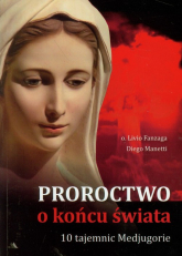 Proroctwo o końcu świata 10 Tajemnic Medjugorie - Fanzaga Livio, Manetti Diego | mała okładka