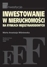 Inwestowanie w nieruchomości na rynkach międzynarodowych - Wiśniewska Marta Anastazja   mała okładka