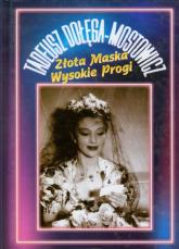 Złota Maska Wysokie Progi - Tadeusz Dołęga-Mostowicz   mała okładka