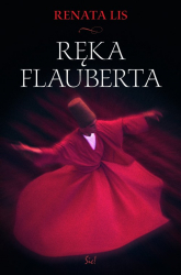 Ręka Flauberta - Renata Lis | mała okładka