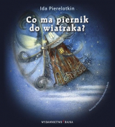 Co ma piernik do wiatraka - Ida Pierelotkin | mała okładka