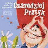 Czarodziej Prztyk Bajeczki dla maluszka 8 - Małgorzata Strzałkowska | mała okładka