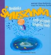Drobinka Śmieszynka, czyli przygody kropelki wody - Liliana Bardijewska | mała okładka