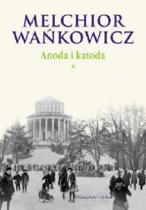 Anoda i katoda Tom 1 - Melchior Wańkowicz | mała okładka