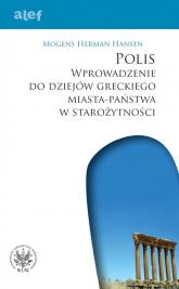 POLIS Wprowadzenie do dziejów greckiego miasta-państwa w starożytności - Hansen Mogens Herman | mała okładka
