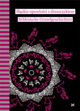 Śląskie opowieści z dreszczykiem Schlesische Gruselgeschichten - Joanna Rostropowicz | mała okładka