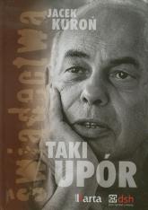 Taki upór + CD - Jacek Kuroń | mała okładka