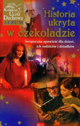 Historia ukryta w czekoladzie z płytą DVD Świąteczna opowieść dla dzieci, ich rodziców i dziadkó - Beata Andrzejczuk | mała okładka