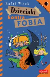 Dzieciaki kontra Fobia - Rafał Witek | mała okładka