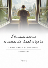 Ekumeniczne znaczenie kichnięcia Okiem wiernego pielgrzyma - Justyna Żak | mała okładka