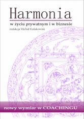 Harmonia w życiu prywatnym i w biznesie - Berendt Joanna, Berendt Bartosz, Wujec Bożena | mała okładka