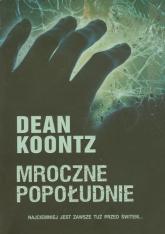 Mroczne popołudnie - Dean Koontz | mała okładka