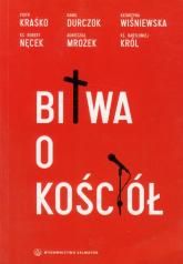 Bitwa o Kościół - Kraśko Piotr, Durczok Kamil, Wiśniewska Katarzyna   mała okładka