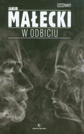 W odbiciu - Jakub Małecki | mała okładka