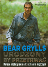 Urodzony by przetrwać - Bear Grylls | mała okładka