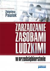 Zarządzanie zasobami ludzkimi w przedsiębiorstwie - Zbigniew Pawlak | mała okładka