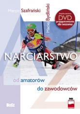 Narciarstwo od amatorów do zawodowców + DVD - Szafrański Marcin, Bydliński Maciej | mała okładka