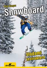 Snowboard Śladami instruktora - Piotr Kunysz | mała okładka