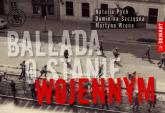 Ballada o stanie wojennym - Pych Natalia, Szczęsna Dominika, Wrona Martyn | mała okładka