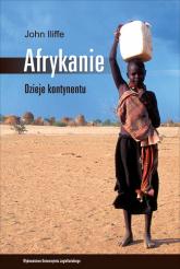 Afrykanie Dzieje kontynentu - John Iliffe | mała okładka