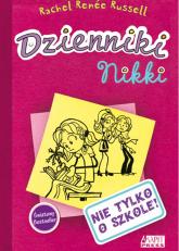 Dzienniki Nikki Nie tylko o szkole - Russell Rachel Renee | mała okładka