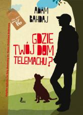 Gdzie twój dom Telemachu - Adam Bahdaj | mała okładka