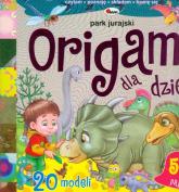 Origami dla dzieci Park jurajski - Liliana Fabisińska | mała okładka