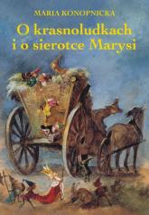 O krasnoludkach i o sierotce Marysi - Maria Konopnicka | mała okładka