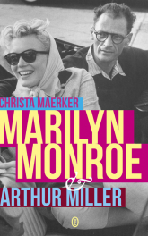 Marilyn Monroe i Arthur Miller - Christa Maerker | mała okładka