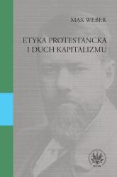 Etyka protestancka i duch kapitalizmu - Max Weber | mała okładka